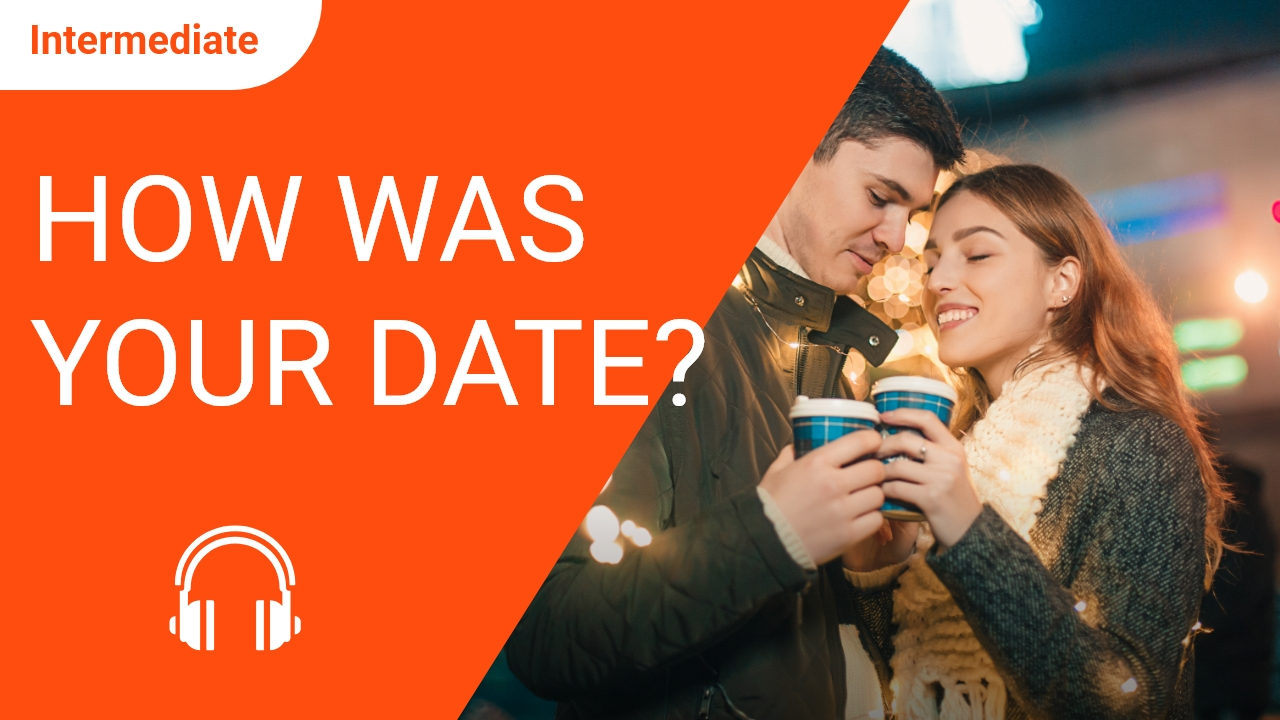 How was Your Date?