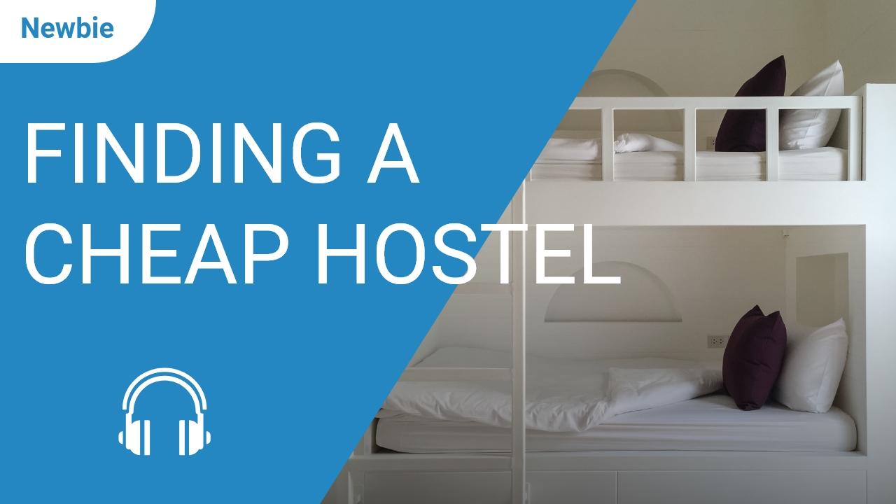 Finding a Cheap Hostel