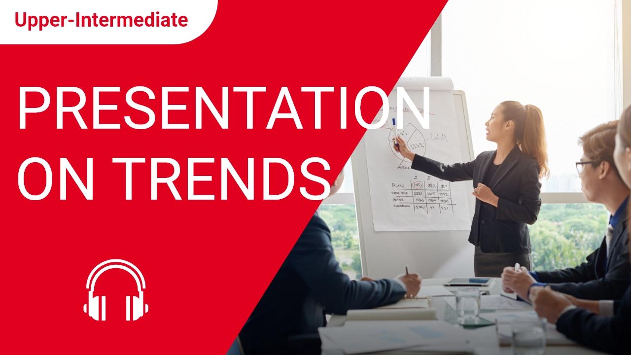 Presentation on Trends