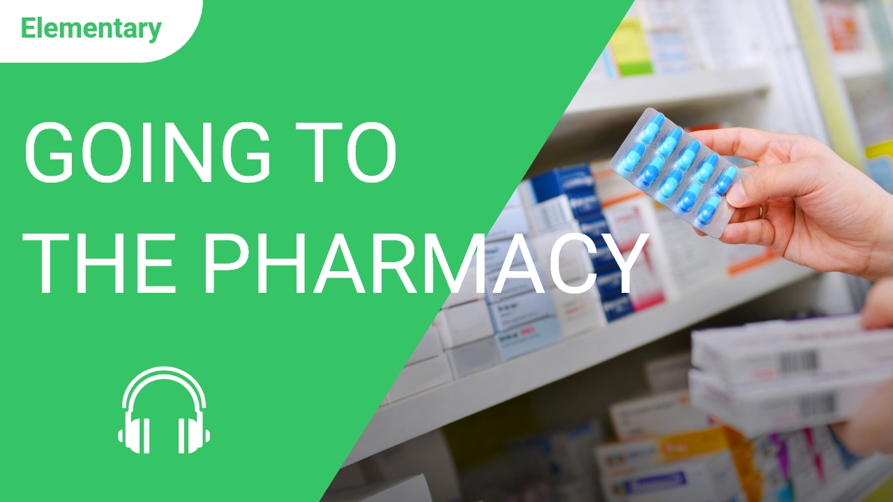 Going to the Pharmacy