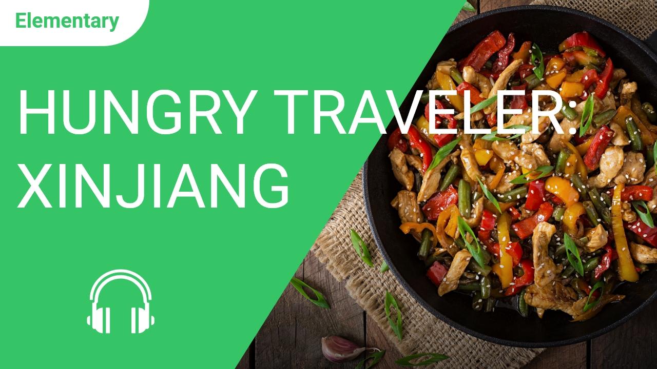 Hungry Traveler: Xinjiang