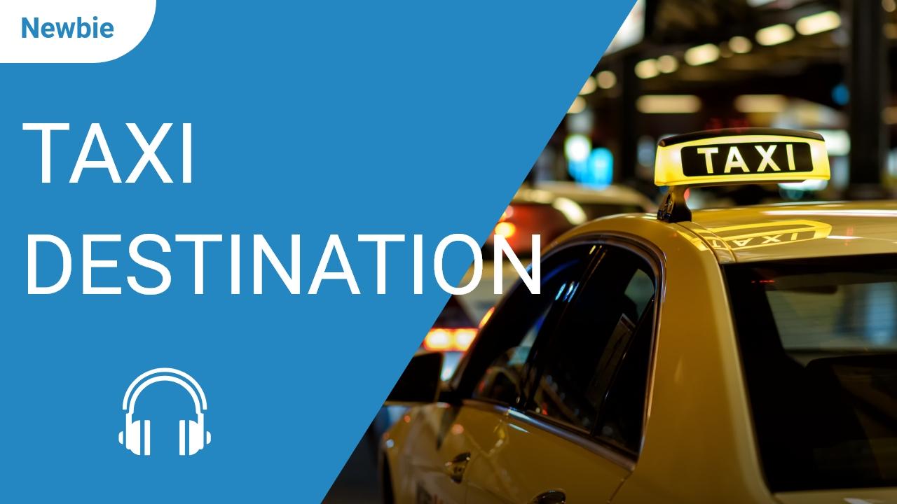 Taxi Destination