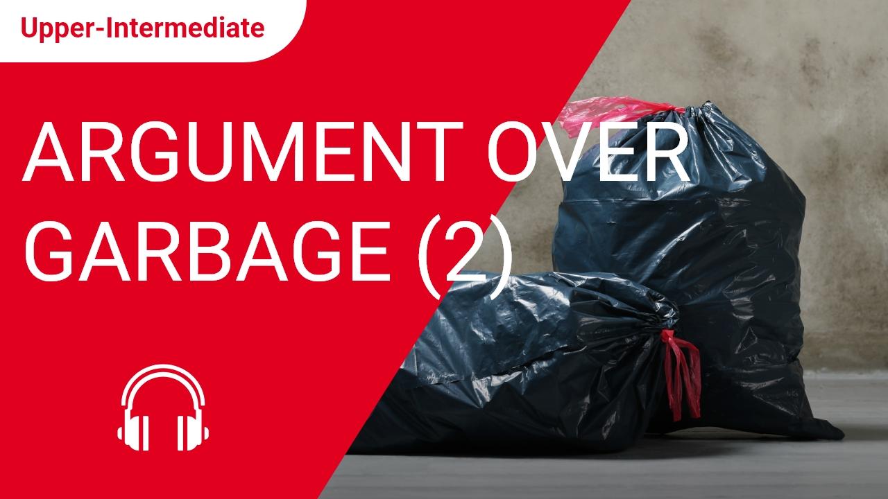 Argument over Garbage (2)