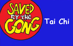 Saved by the Gong: Tai Chi