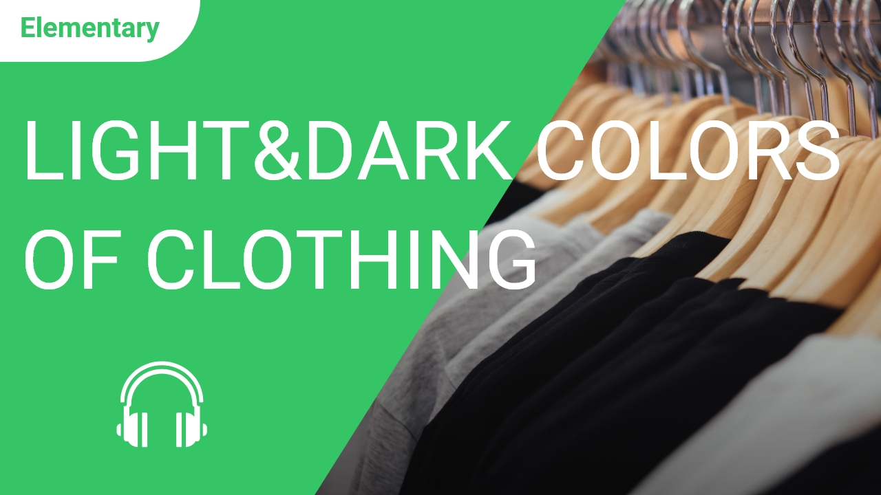 Light and Dark Colors of Clothing