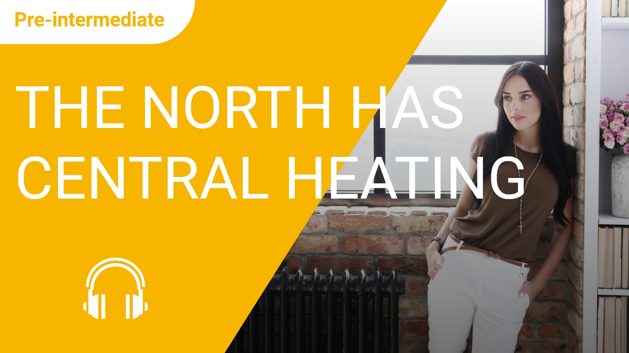 The North Has Central Heating