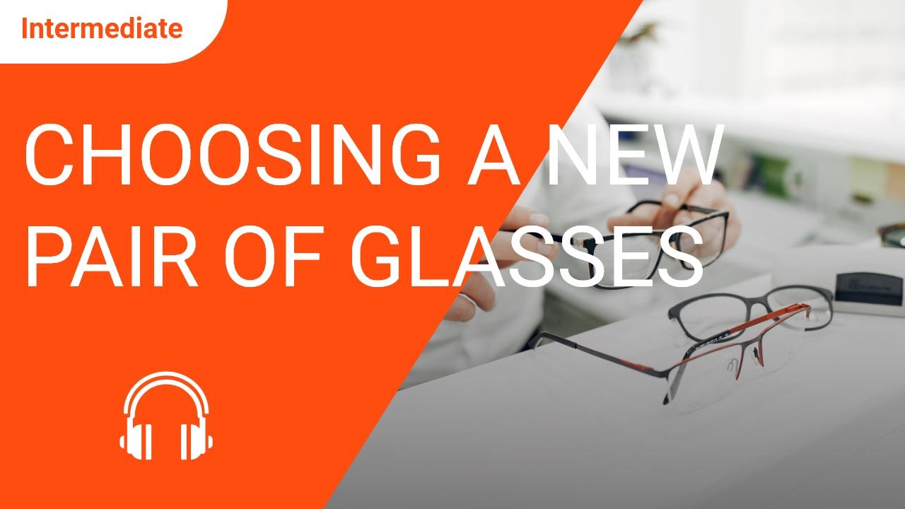 Choosing a New Pair of Glasses