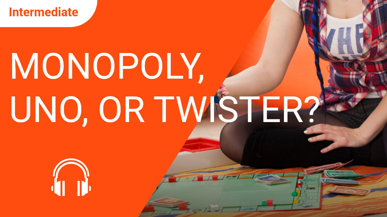 Monopoly, Uno, or Twister?