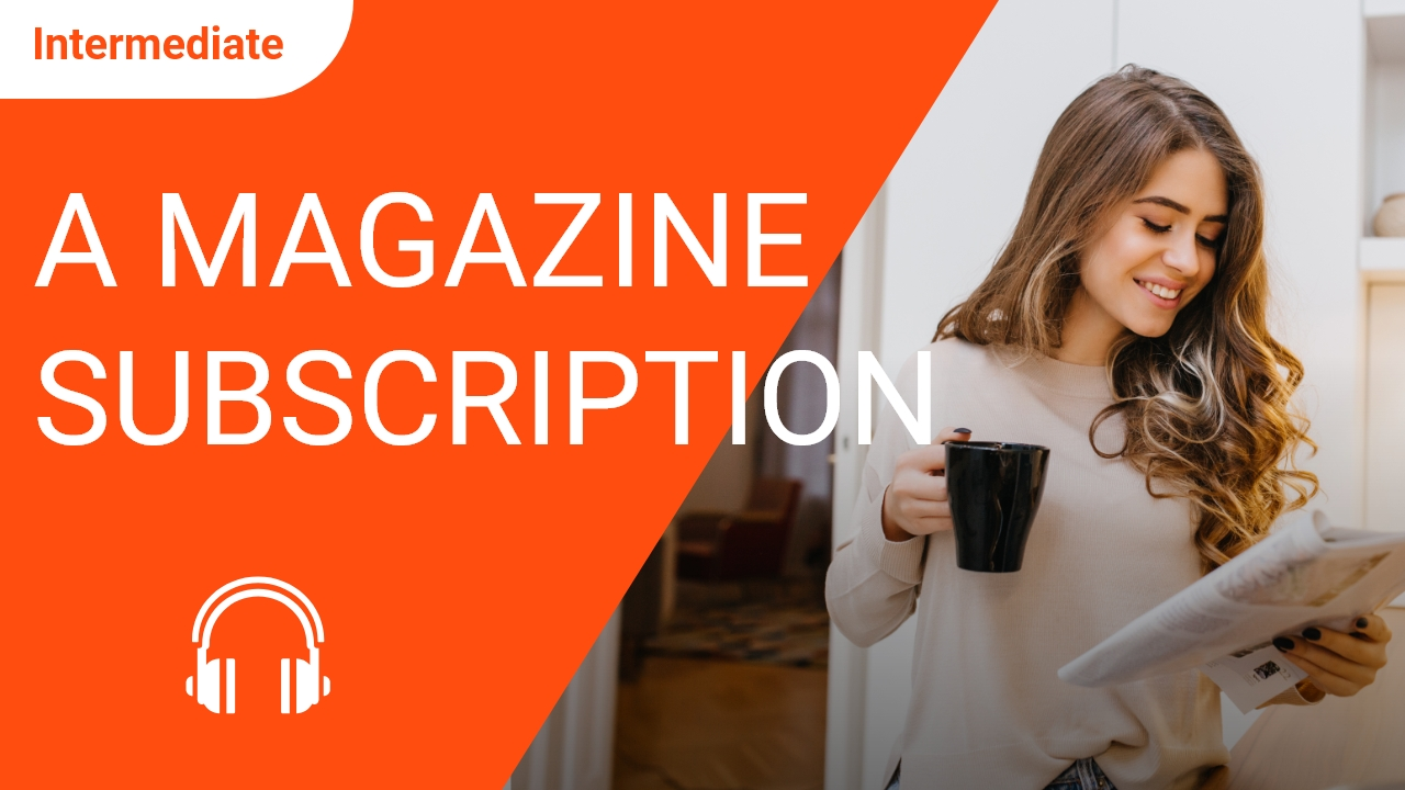 A Magazine Subscription