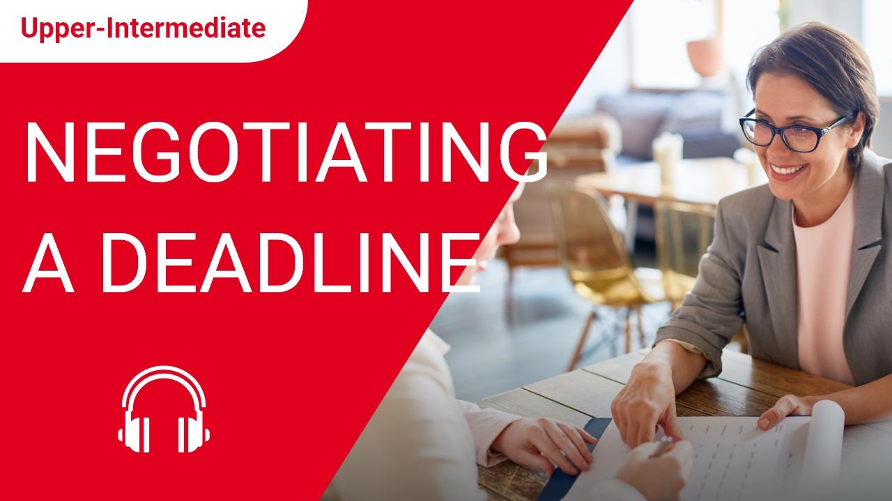 Negotiating a Deadline