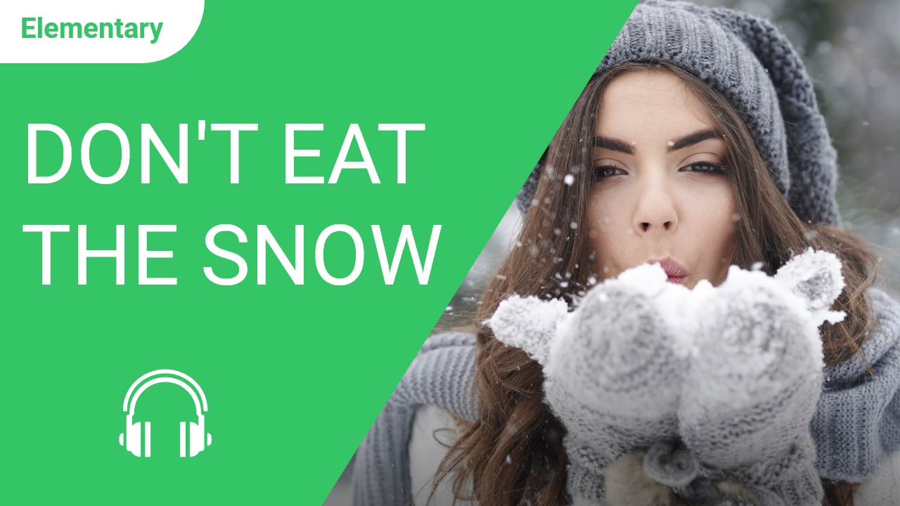 Don't Eat the Snow