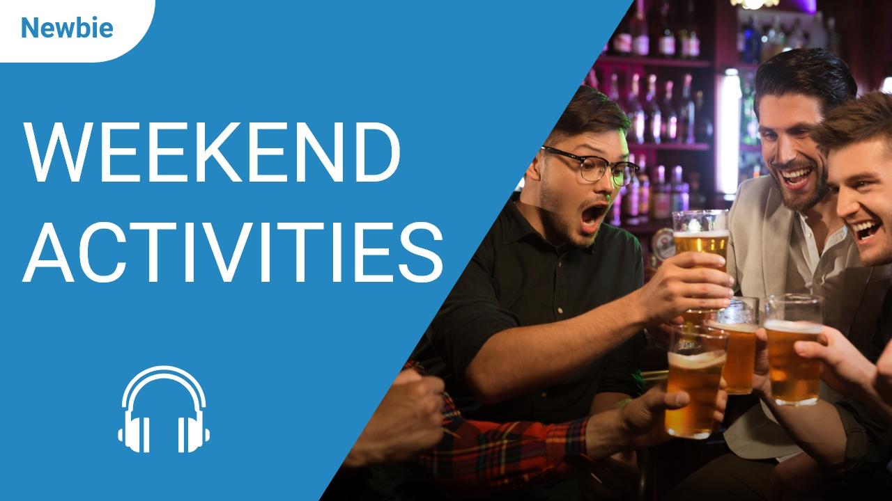 Weekend Activities
