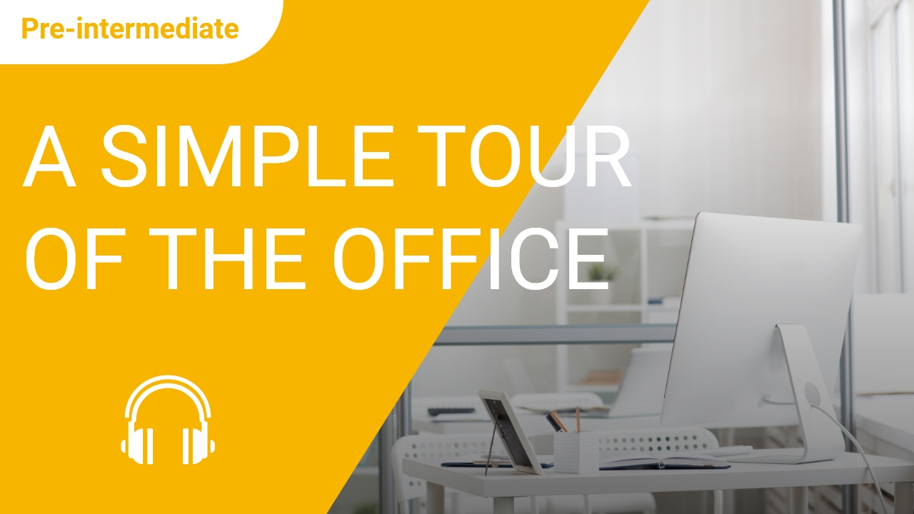 A Simple Tour of the Office