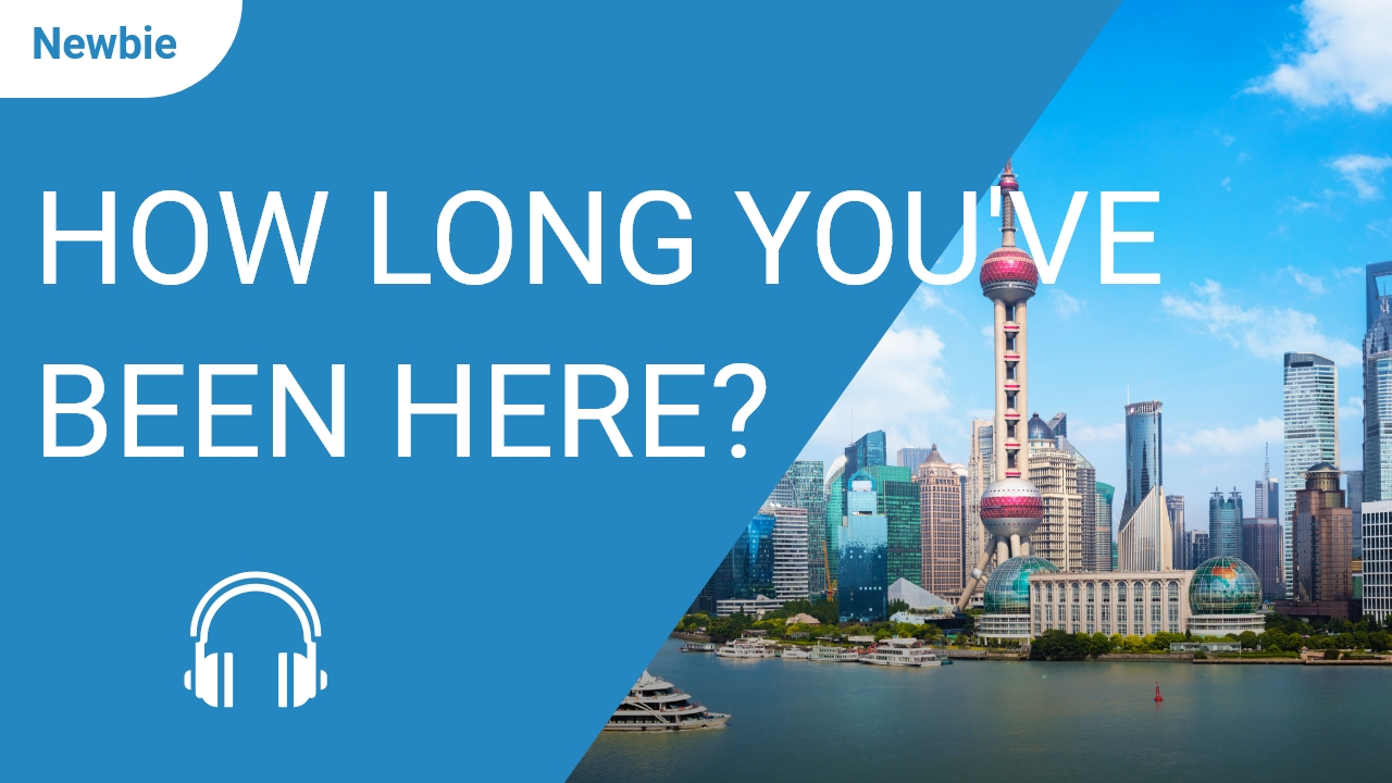 How Long Have You Been in Shanghai?
