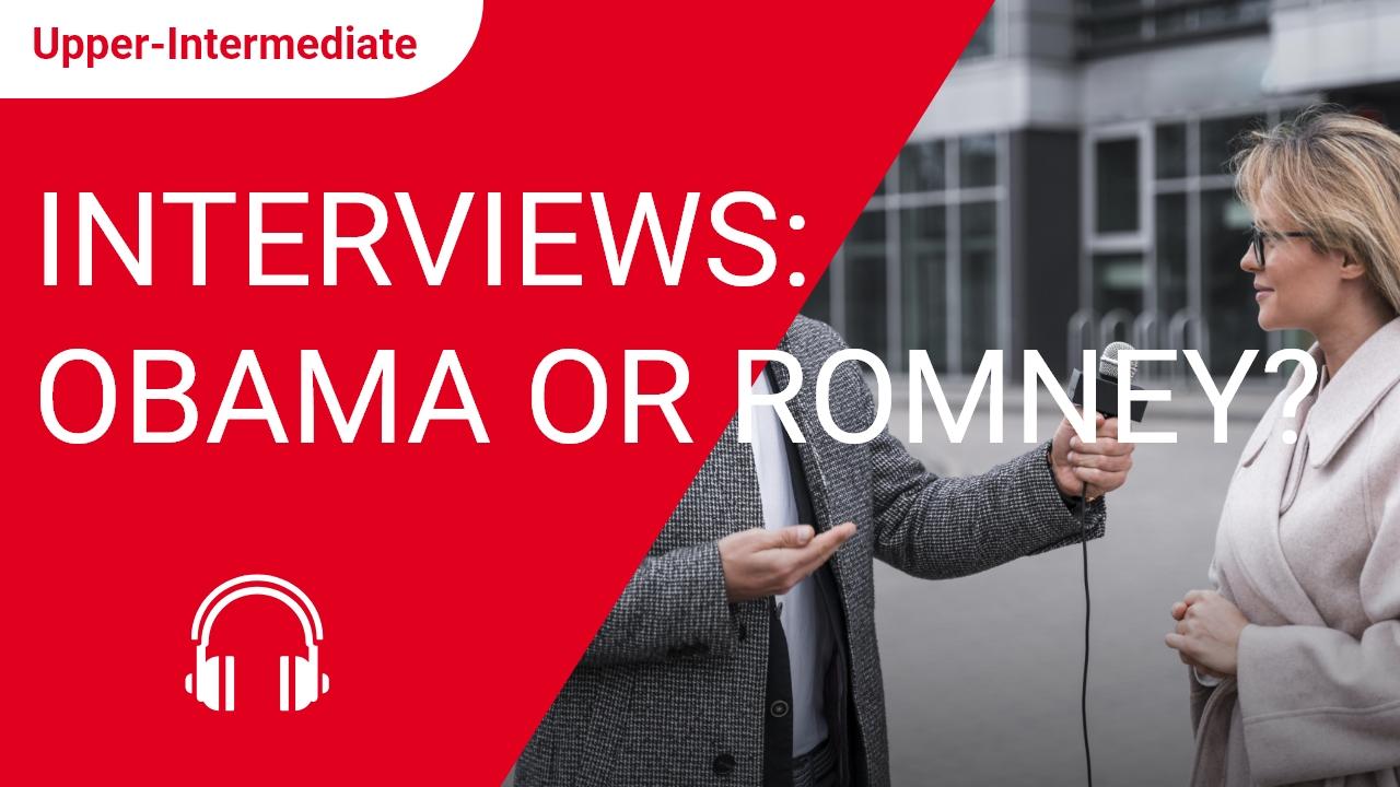 Interviews: Obama or Romney?