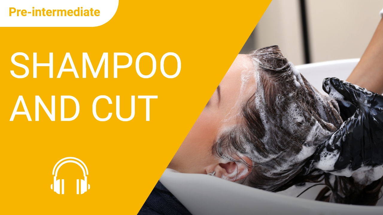 Shampoo and Cut