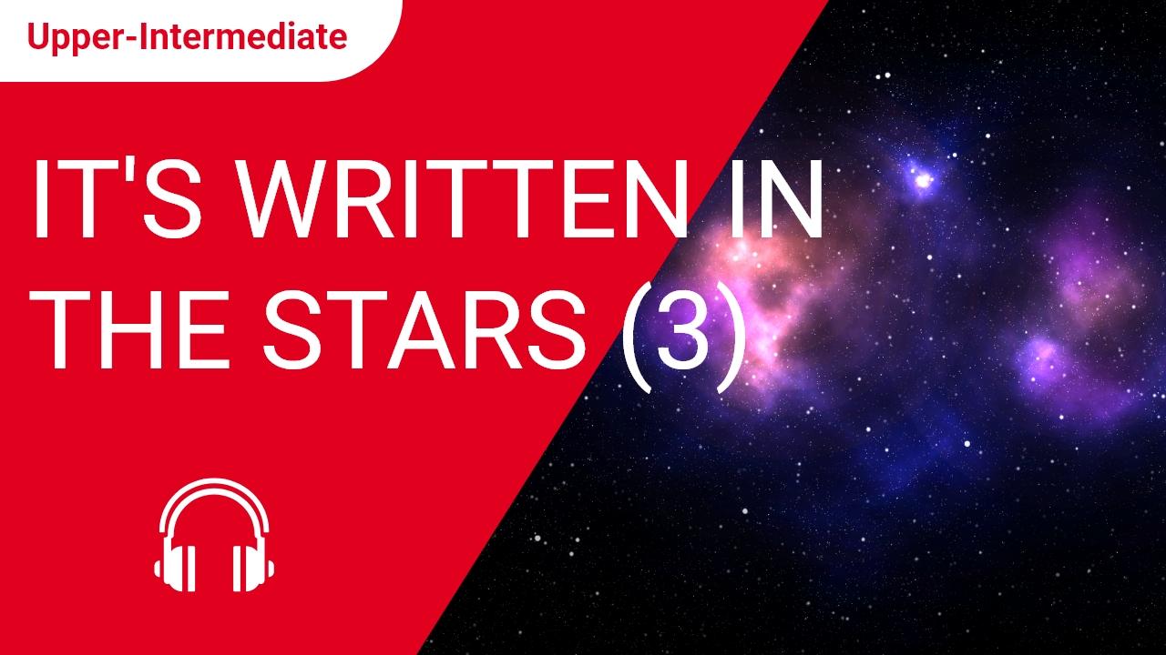 It's Written in the Stars - Part 3