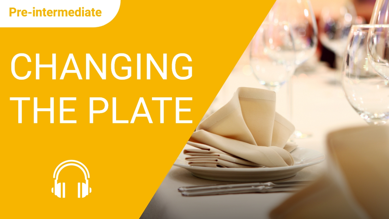 Changing the Plate