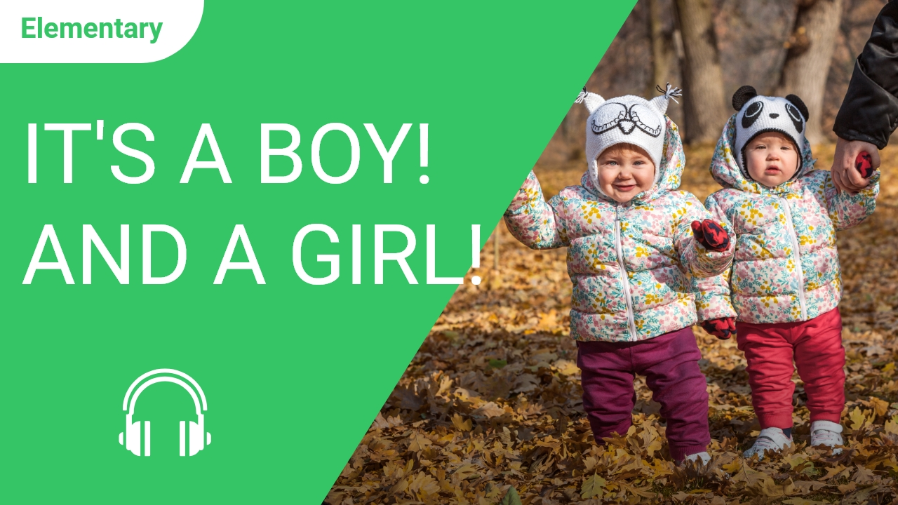 It's a Boy! And a Girl!