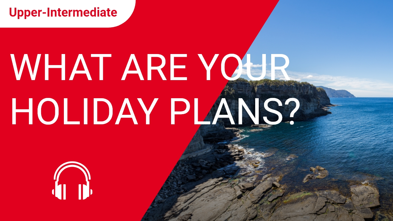 What are your Holiday Plans?
