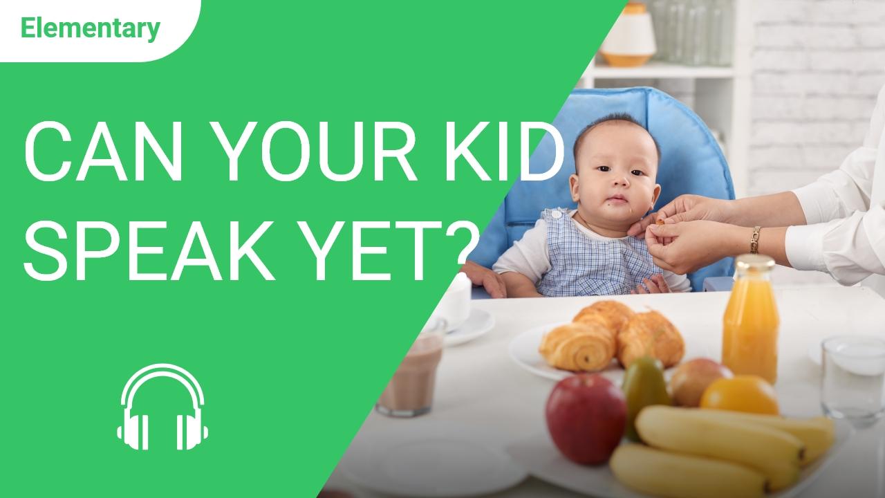 Can Your Kid Speak Yet?