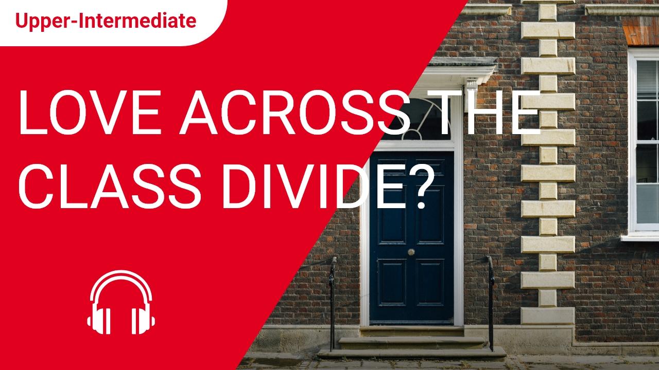 Love Across the Class Divide?