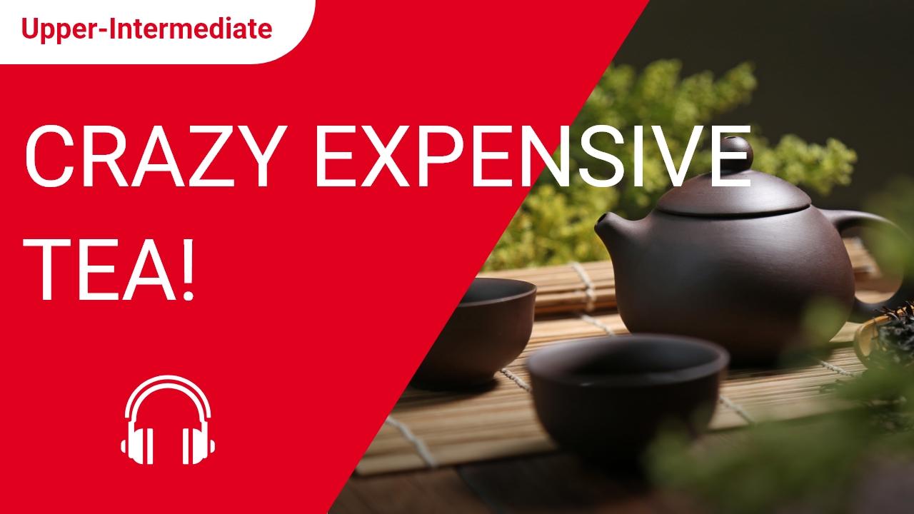 Crazy Expensive Tea!