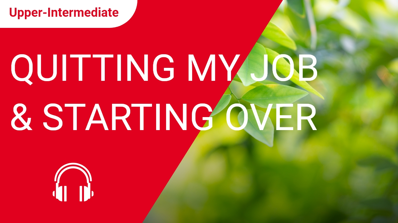 Quitting My Job and Starting Over