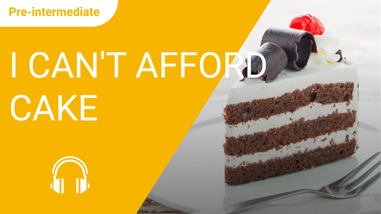 I Can't Afford Cake