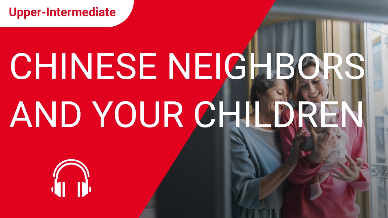 Chinese Neighbors and Your Children