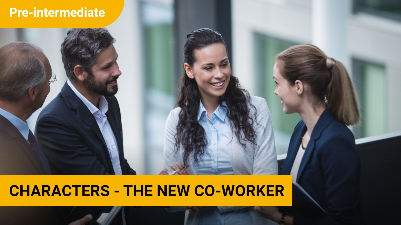 Characters - The New Co-Worker