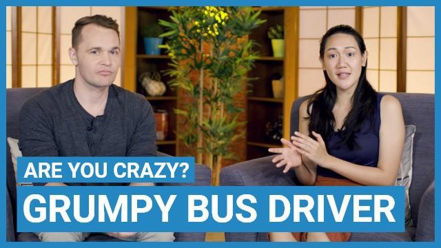 Grumpy Bus Driver
