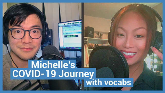 Michelle's COVID-19 Journey - with vocabs