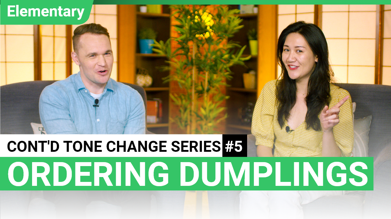 Continued Tone Change Series #5 - Ordering Dumplings