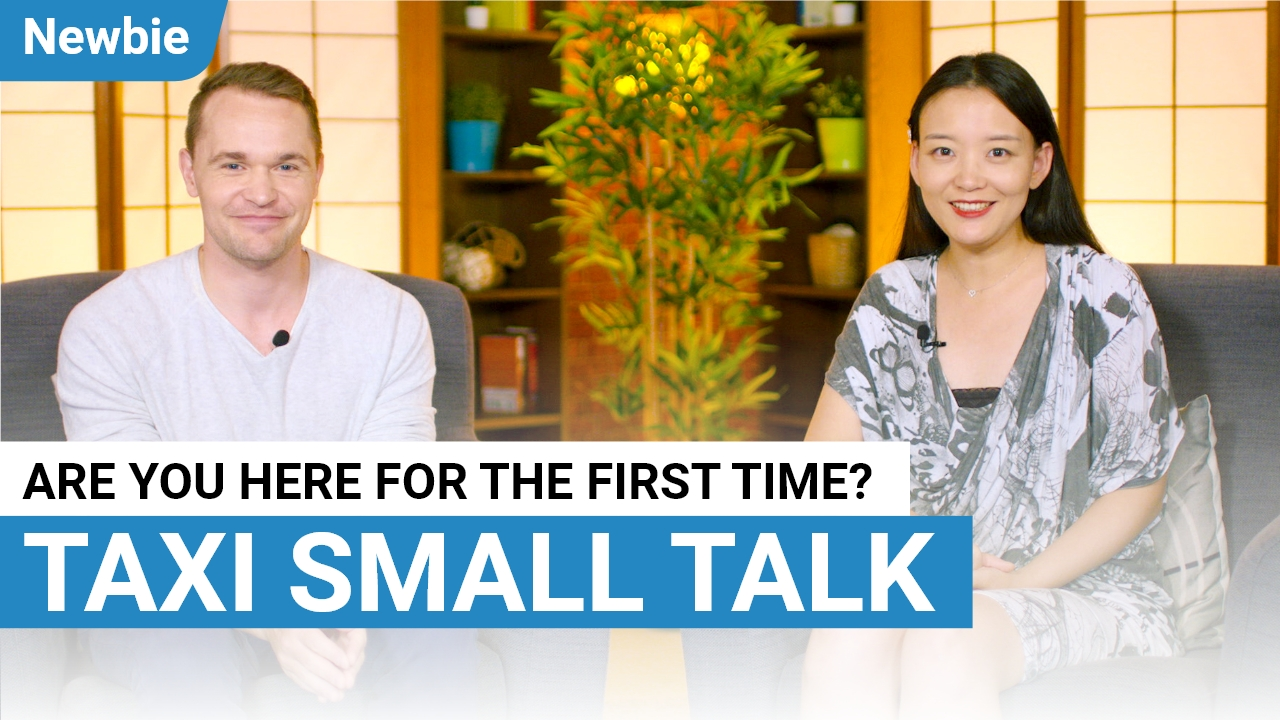 Taxi Small Talk: Are you here for the first time?