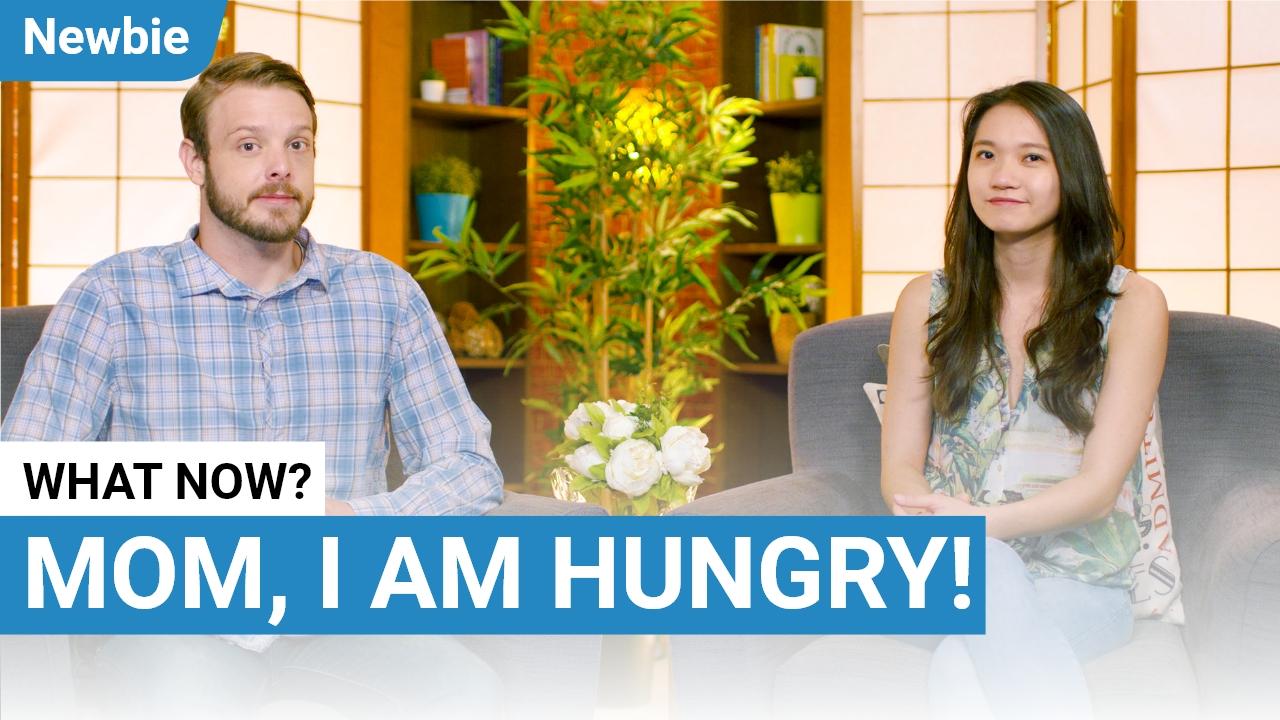 Mom, I Am Hungry!